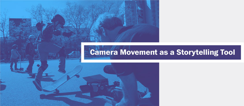 Camera Movement as a Storytelling Tool